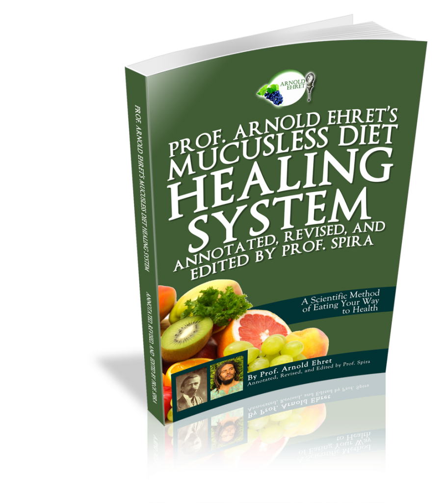 Transition Diet - An Introduction to Arnold Ehret's Mucus-free Diet