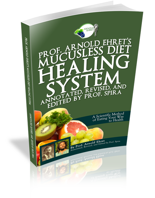 Annotated mucusless diet healing system for Cuisine for healing