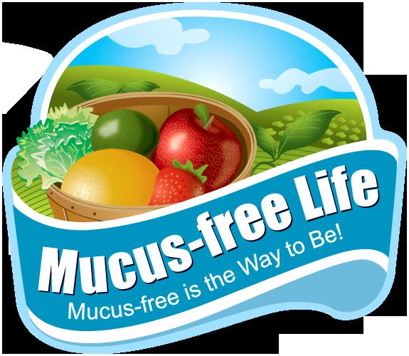 Mucus-free Life