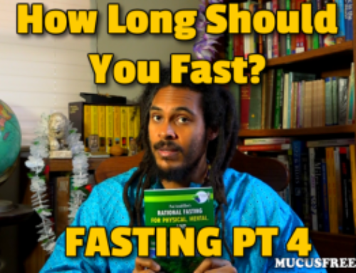 How Long Should You Fast? Lesson 19 Mucusless Diet