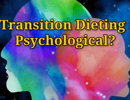Is the Mucusless Diet and Transition Dieting Just Psychological?